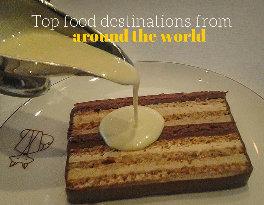 Top food destinations around the world