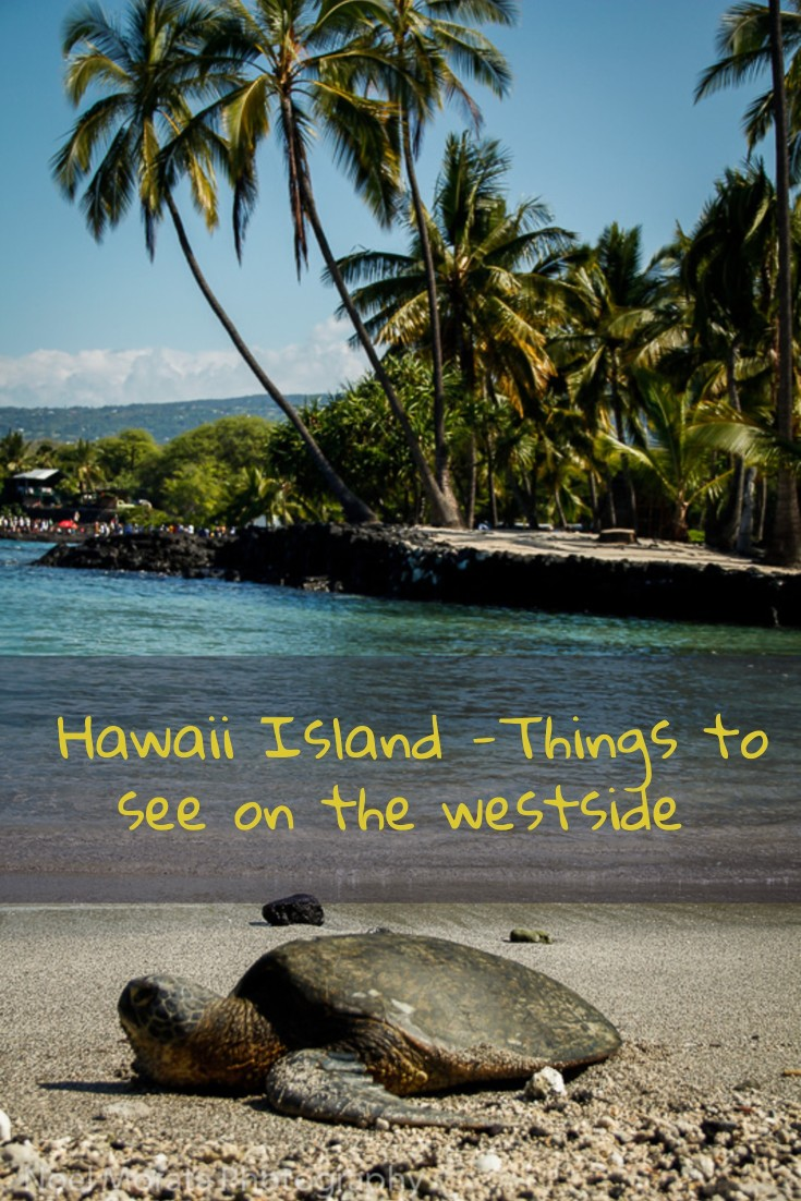 Hawaii island - things to see on the west side