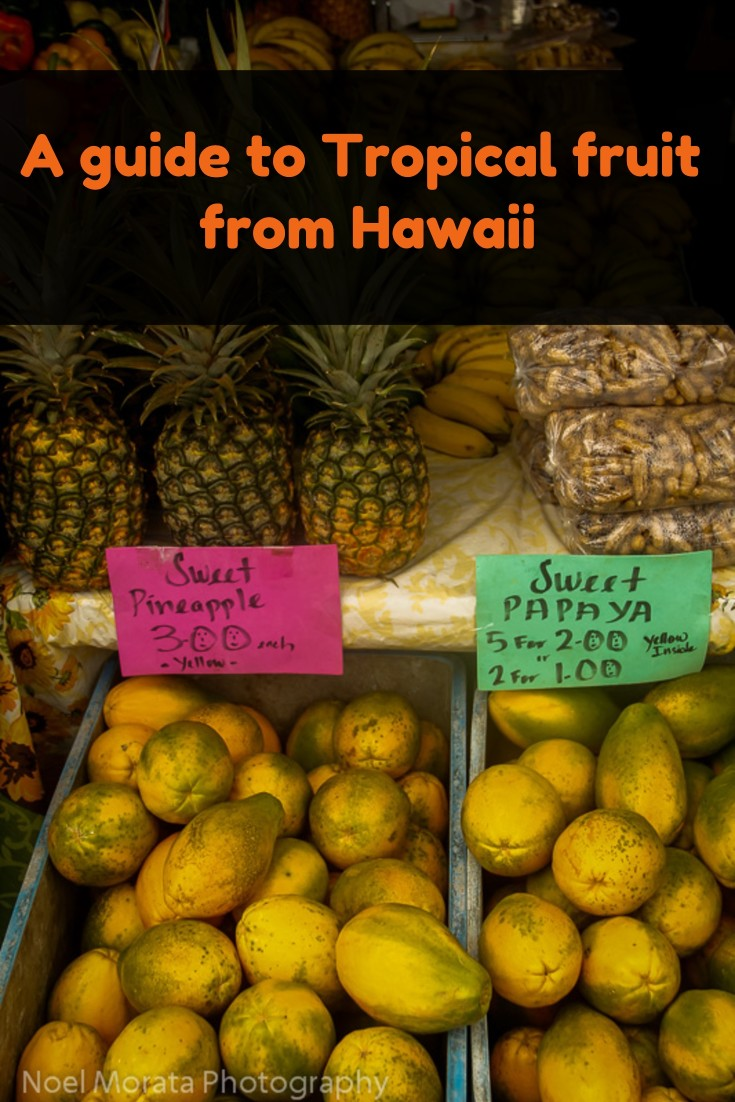 Tropical fruit from Hawaii