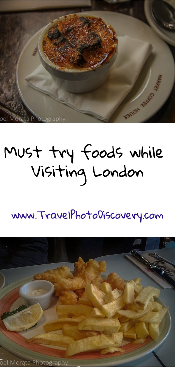 Must try foods and dishes visiting London England