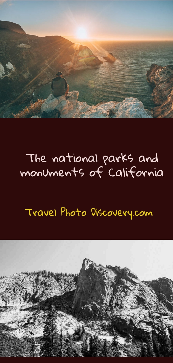 The national parks and monuments of California