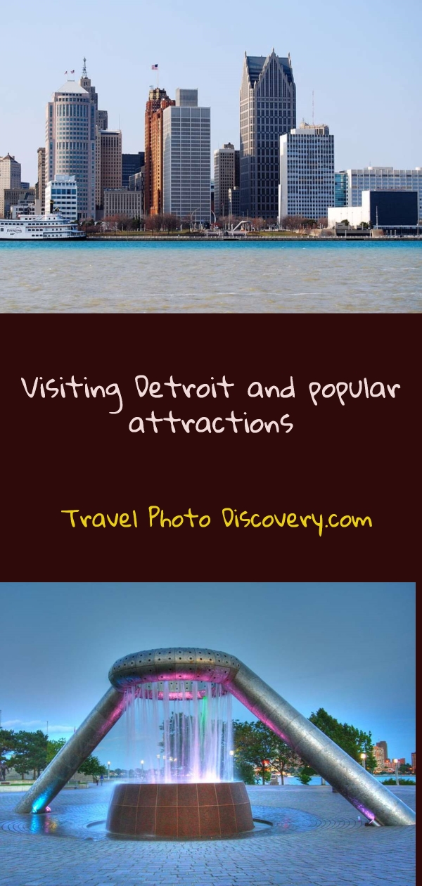 VIsiting Detroit and popular attractions